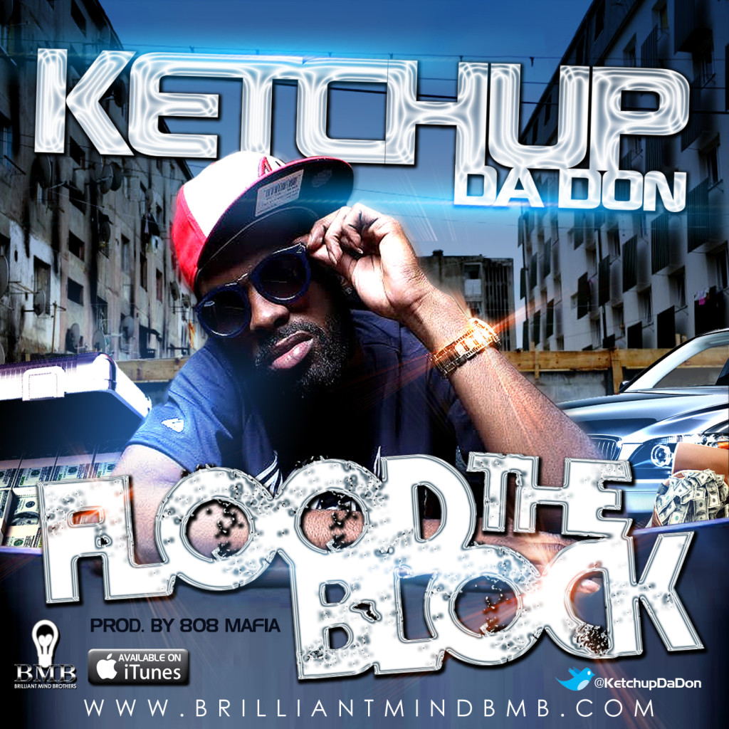 KETCHUP DA DON FLOOD THE BL1 1024x1024 Ketchup Da Don   Flood The Block