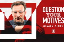 Simon Sinek on How to Get People to Follow You Inside Quest 270x180 I Study